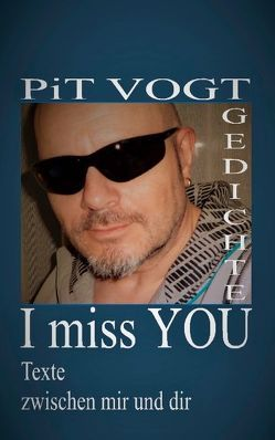 I miss You von Vogt,  Pit