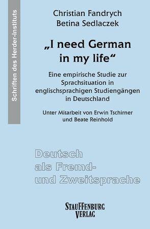 """I need German in my life"" von Fandrych,  Christian, Sedlaczek,  Betina"