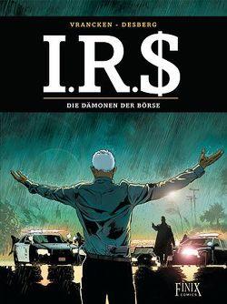 I.R.$./I.R.S. / Die Dämonen der Börse von Desberg,  Stephen, Vrancken,  Bernard
