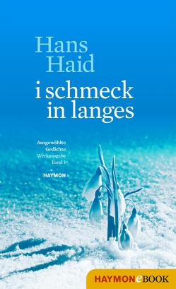 i schmeck in langes von Haid,  Hans, Riccabona,  Christine, Tanzer,  Ulrike, Unterkircher,  Anton