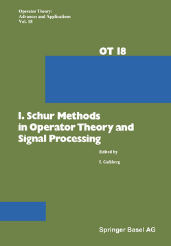 I. Schur Methods in Operator Theory and Signal Processing von GOHBERG
