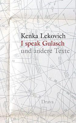 I speak Gulasch von Kucher,  Primus H, Lekovich,  Kenka