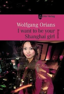 I want to be your Shanghai girl von Orians,  Wolfgang