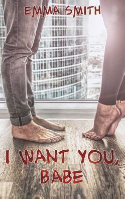 I want you, Babe von Smith,  Emma