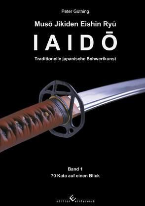 Iaido – Traditionelle japanische Schwertkunst von Güthing,  Peter
