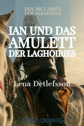 Ian und das Amulett der Laghoiries von Detlefsson,  Lena