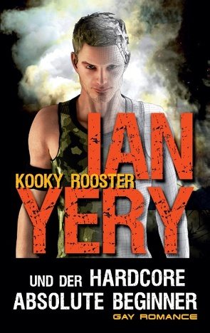 Ian Yery und der Hardcore Absolute Beginner von Rooster,  Kooky