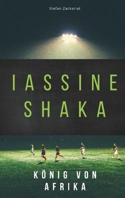 Iassine Shaka von Zackariat,  Stefan