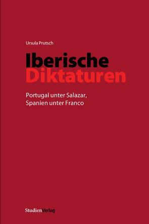 Iberische Diktaturen von Prutsch,  Ursula