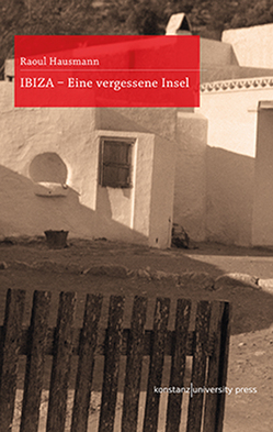 IBIZA von Hausmann,  Raoul, Stiegler,  Bernd