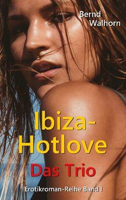 Ibiza-Hotlove von Walhorn,  Bernd