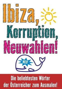 Ibiza, Korruption, Neuwahlen! Die beliebtesten Wörter der Österreicher zum Ausmalen! von Wurm,  Martl