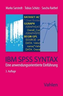 IBM SPSS Syntax von Raithel,  Sascha, Sarstedt,  Marko, Schütz,  Tobias