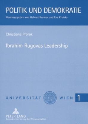 Ibrahim Rugovas Leadership von Prorok,  Christiane
