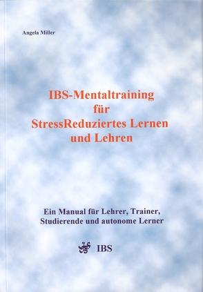 IBS-Mentaltraining für StressReduziertes Lernen und Lehren von Miller,  Angela