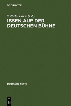 Ibsen auf der deutschen Bühne von Friese,  Wilhelm
