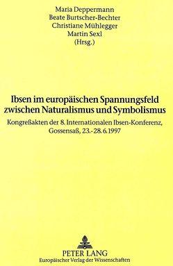 Ibsen im europäischen Spannungsfeld zwischen Naturalismus und Symbolismus von Burtscher-Bechter,  Beate, Deppermann,  Maria, Mühlegger,  Christiane