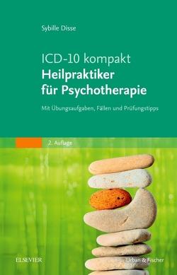 ICD-10 kompakt – Heilpraktiker für Psychotherapie von Disse,  Sybille