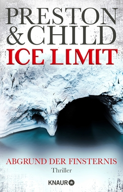 Ice Limit von Benthack,  Michael, Child,  Lincoln, Preston,  Douglas