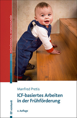 ICF-basiertes Arbeiten in der Frühförderung von Pretis,  Manfred
