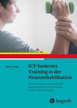 ICF-basiertes Training in der Neurorehabilitation von Lotter,  Karin