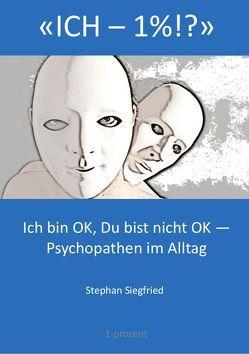 'ICH – 1%!?' von Siegfried,  Stephan