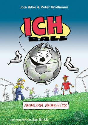 Ich. Ball! von Bilko,  Jola, Birck,  Jan, Großmann,  Peter