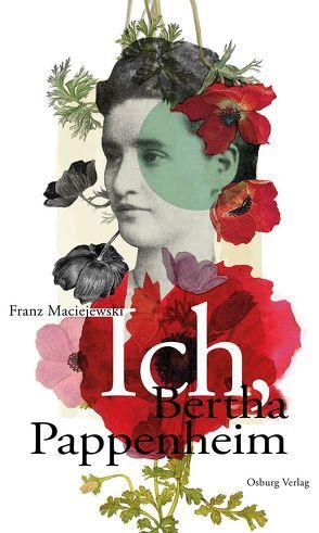 Ich, Bertha Pappenheim von Maciejewski,  Franz