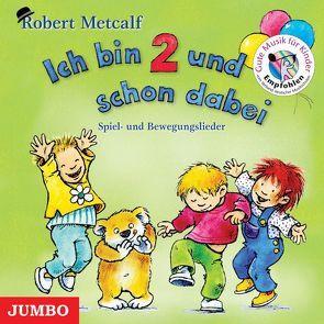 Ich bin 2 und schon dabei von Metcalf,  Robert