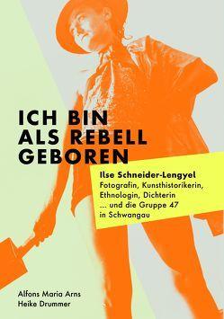 Ich bin als Rebell geboren von Arns,  Alfons Maria, Drummer,  Heike