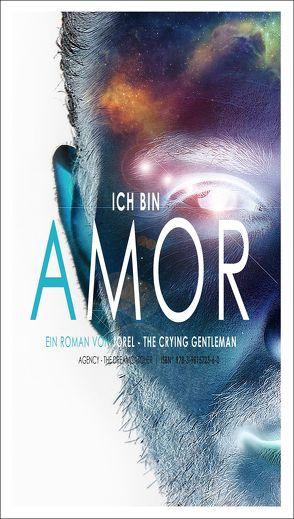 ICH BIN AMOR (eBook) von JOREL THE CRYING GENTLEMAN