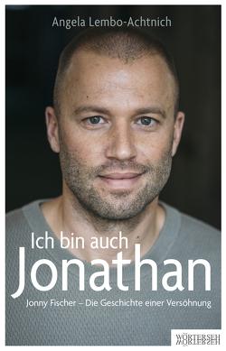 Ich bin auch Jonathan von Fischer,  Jonny, Lembo-Achtnich,  Angela