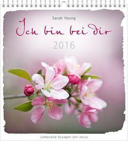 Ich bin bei dir 2016 – Wandkalender * von Young,  Sarah