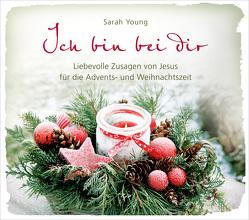 Ich bin bei dir – Weihnachtsausgabe von Young,  Sarah