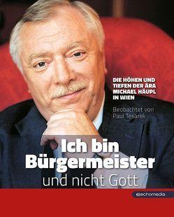 """""""Ich bin Bürgermeister und nicht Gott"""" von Tesarek,  Paul"""