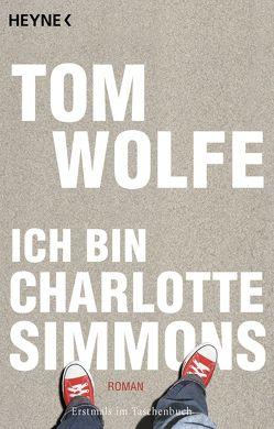 Ich bin Charlotte Simmons von Ahlers,  Walter, Wolfe,  Tom
