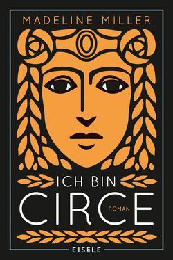 Ich bin Circe von Brodd,  Frauke, Miller,  Madeline