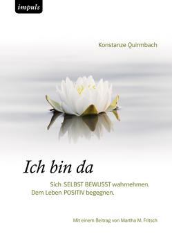 ICH BIN DA von Fritsch,  Martha M, Quirmbach,  Konstanze