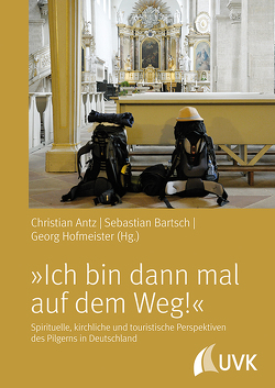 »Ich bin dann mal auf dem Weg!« von Antz,  Christian, Bartsch,  Sebastian, Hofmeister,  Georg