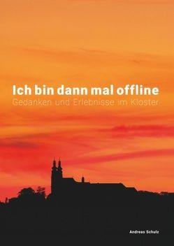 Ich bin dann mal offline von Schulz,  Andreas