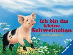 Ich bin das kleine Schweinchen von Müller,  Gerda
