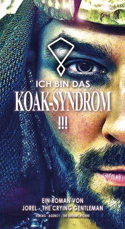 ICH BIN DAS KOAK-SYNDROM !!! von THE CRYING GENTLEMAN,  JOREL