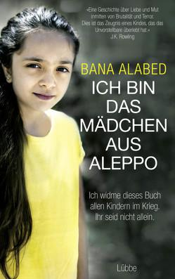 Ich bin das Mädchen aus Aleppo von Alabed,  Bana, Förs,  Katharina, Horn,  Heide, Prummer-Lehmair,  Christa