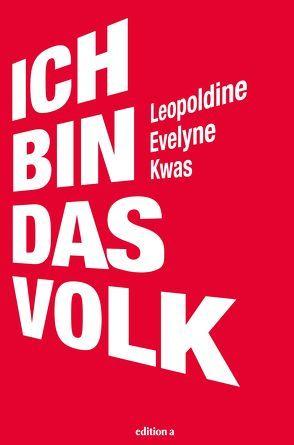 Ich bin das Volk von Kwas,  Leopoldine Evelyne