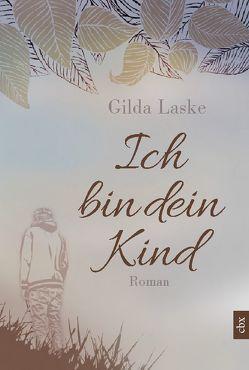 Ich bin dein Kind von Laske,  Gilda