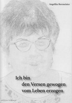 Ich bin den Versen gewogen vom Leben erzogen von Burmeister,  Angelika
