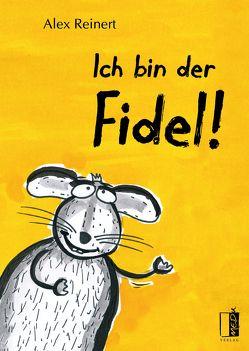 Ich bin der Fidel! von Busch,  Bärbel, Reinert,  Alex