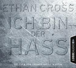 Ich bin der Hass von Cross,  Ethan, Martin,  Thomas Balou