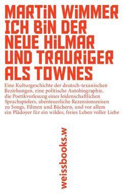 Ich bin der neue Hilmar und trauriger als Townes von Wimmer,  Martin