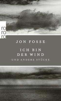 Ich bin der Wind von Fosse,  Jon, Schmidt-Henkel,  Hinrich
